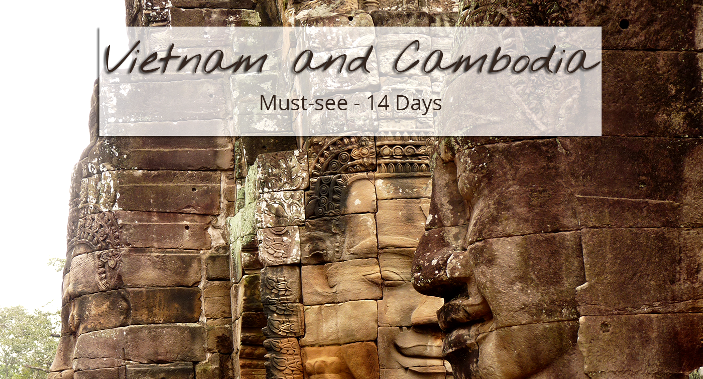 Must-see Vietnam and Cambodia